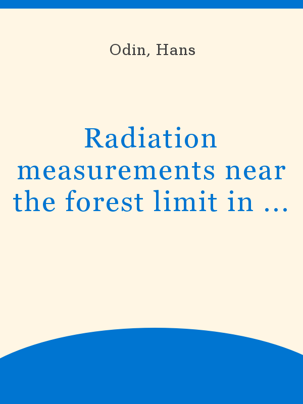 Radiation Measurements Near The Forest Limit In Northern