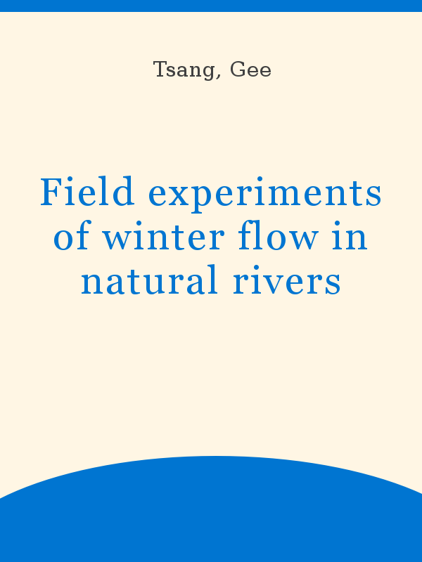 Field Experiments Of Winter Flow In Natural Rivers Unesco