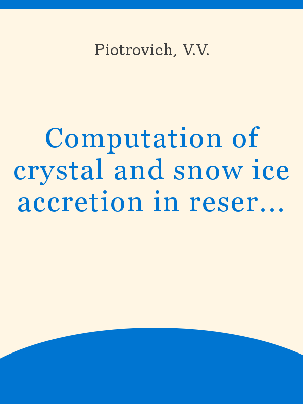 Computation Of Crystal And Snow Ice Accretion In Reservoirs