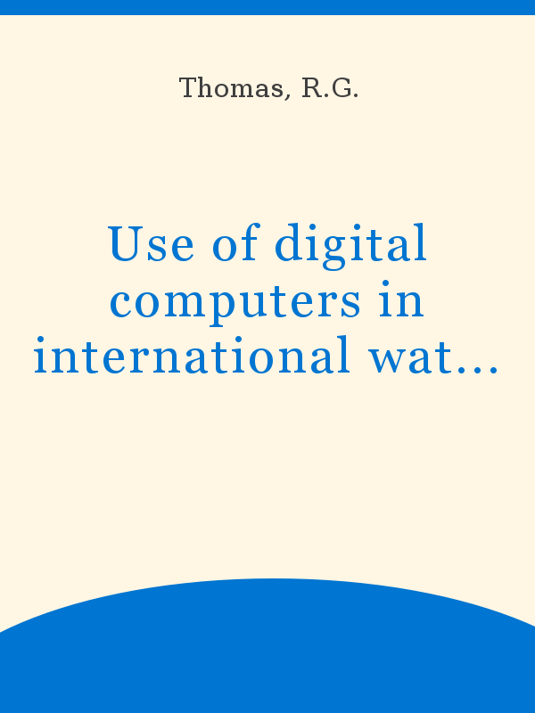Use Of Digital Computers In International Water Resources