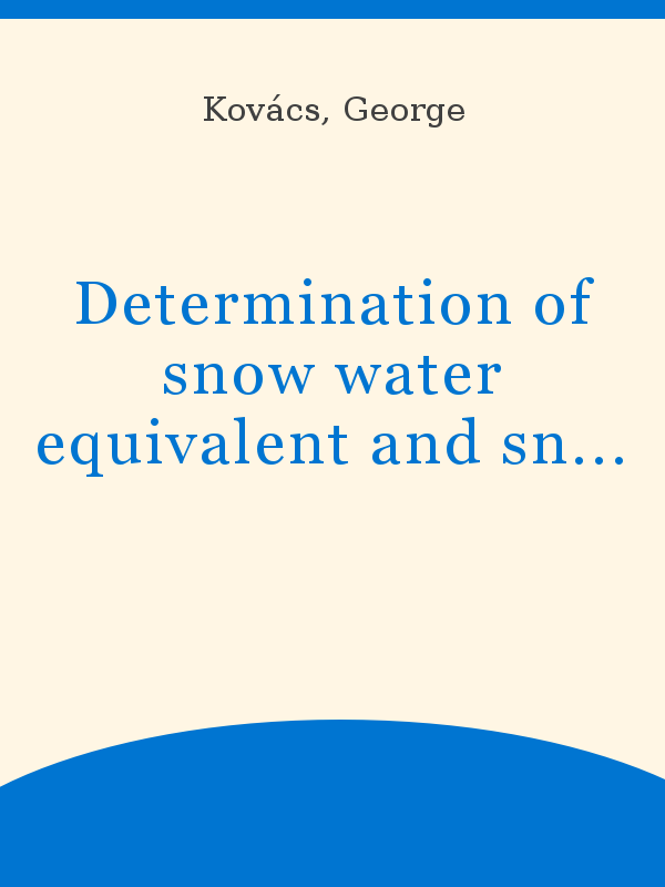 Determination Of Snow Water Equivalent And Snowmelt Water By