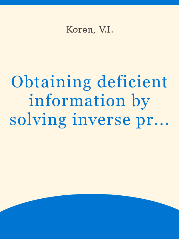 Obtaining Deficient Information By Solving Inverse Problems