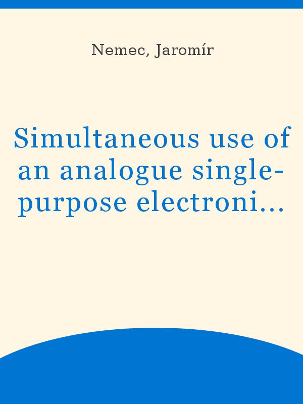 Simultaneous Use Of An Analogue Single Purpose Electronic