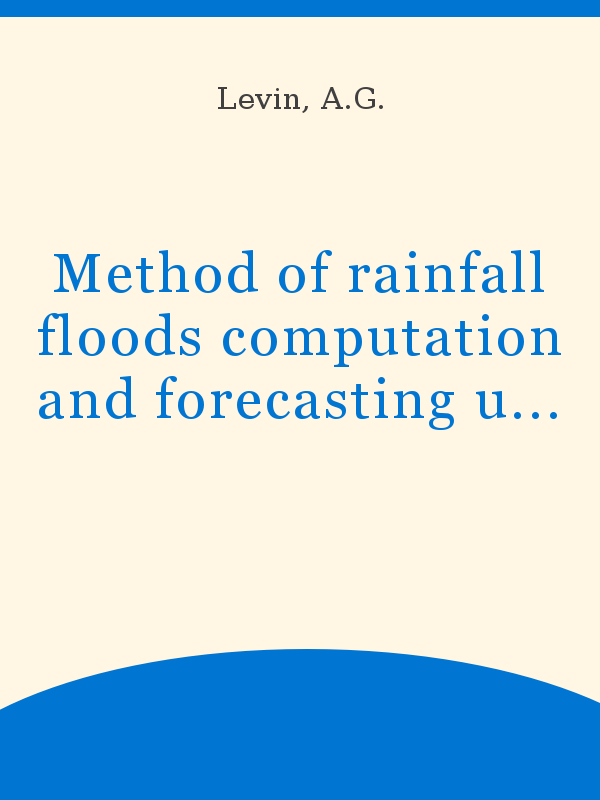 Method Of Rainfall Floods Computation And Forecasting Using