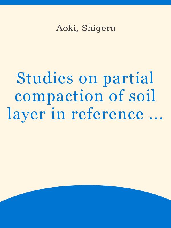 Studies On Partial Compaction Of Soil Layer In Reference To