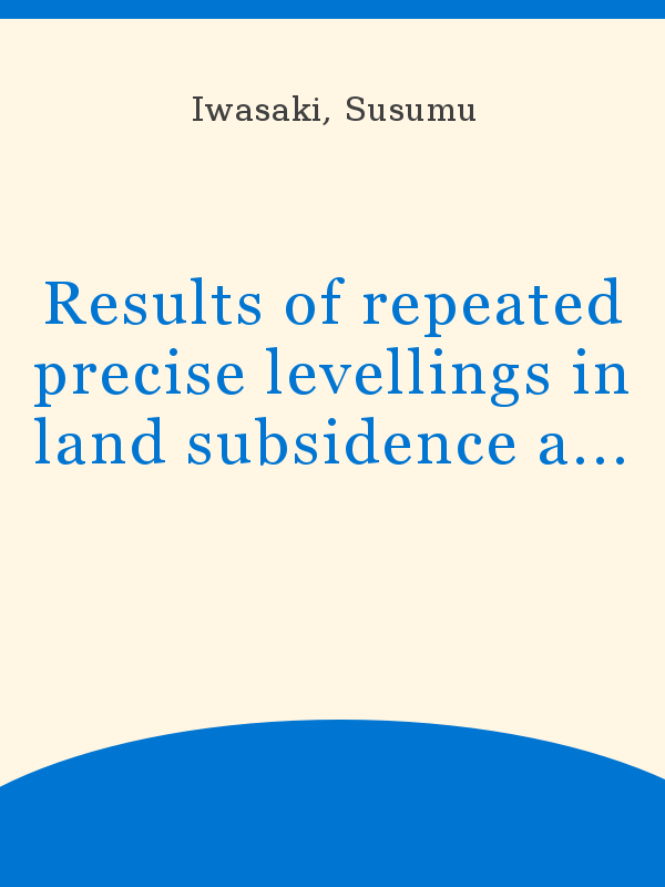 Results Of Repeated Precise Levellings In Land Subsidence