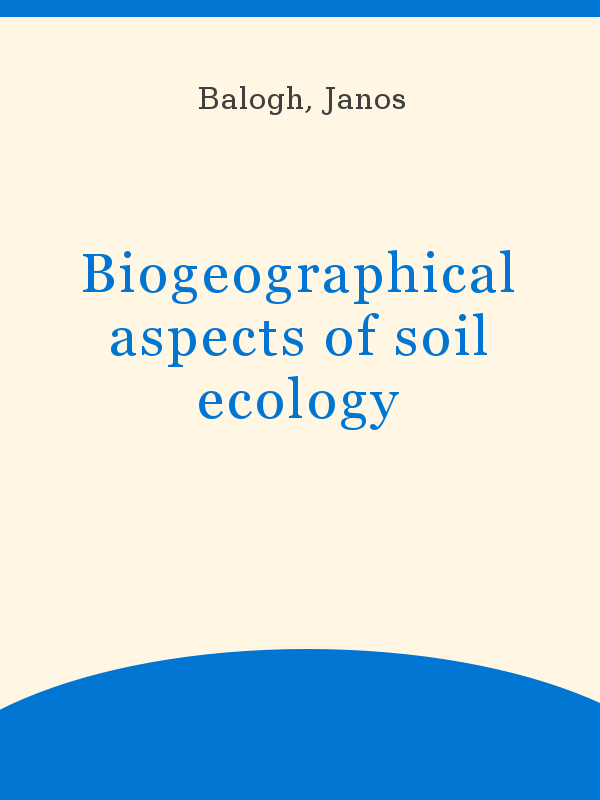 Biogeographical Aspects Of Soil Ecology Unesco Digital Library