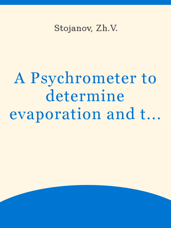 A Psychrometer to determine evaporation and transpiration a