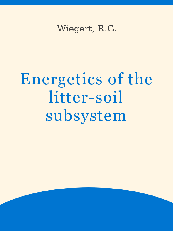 Energetics Of The Litter Soil Subsystem Unesco Digital Library