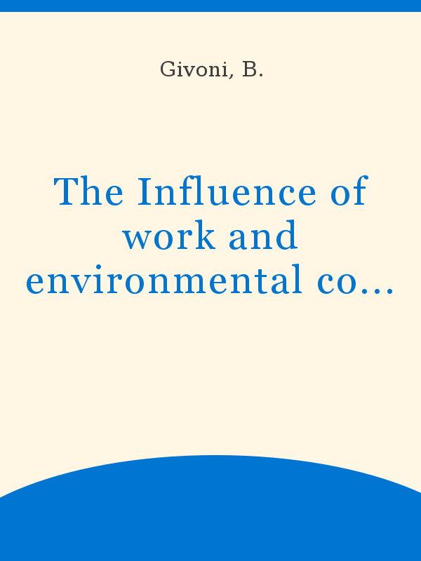 The Influence Of Work And Environmental Conditions On The