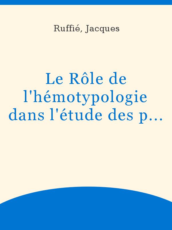 Le Role De L Hemotypologie Dans L Etude Des Populations Des Zones