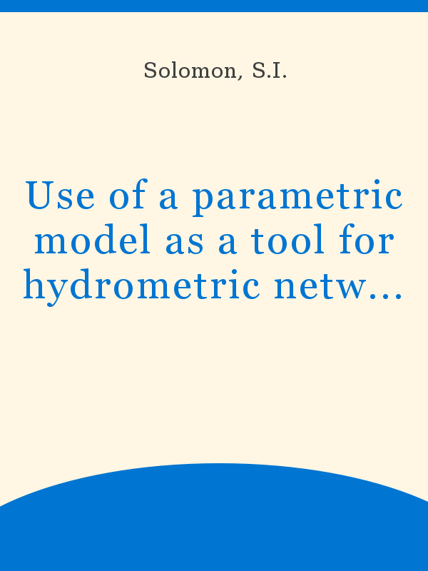 Use Of A Parametric Model As A Tool For Hydrometric Network