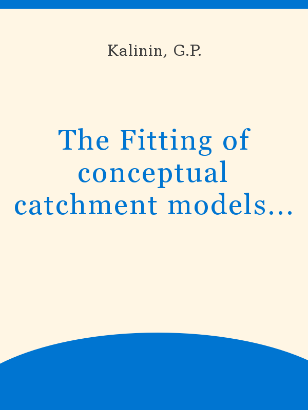 The Fitting Of Conceptual Catchment Models I Unesco