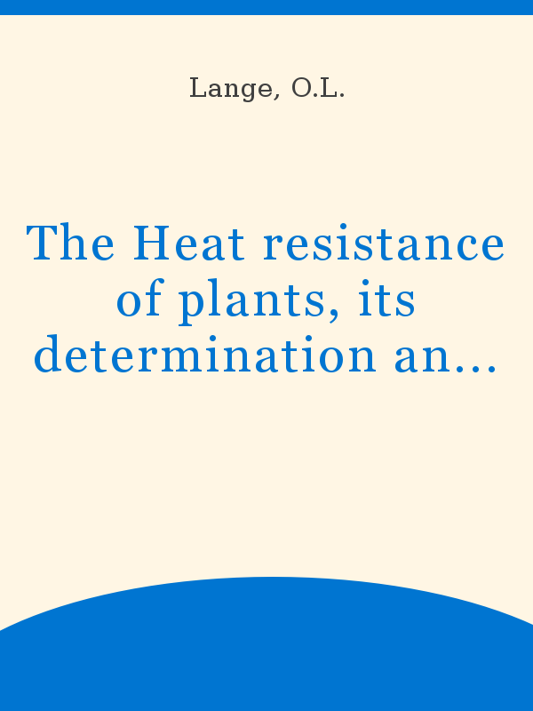 The Heat resistance of plants, its determination and