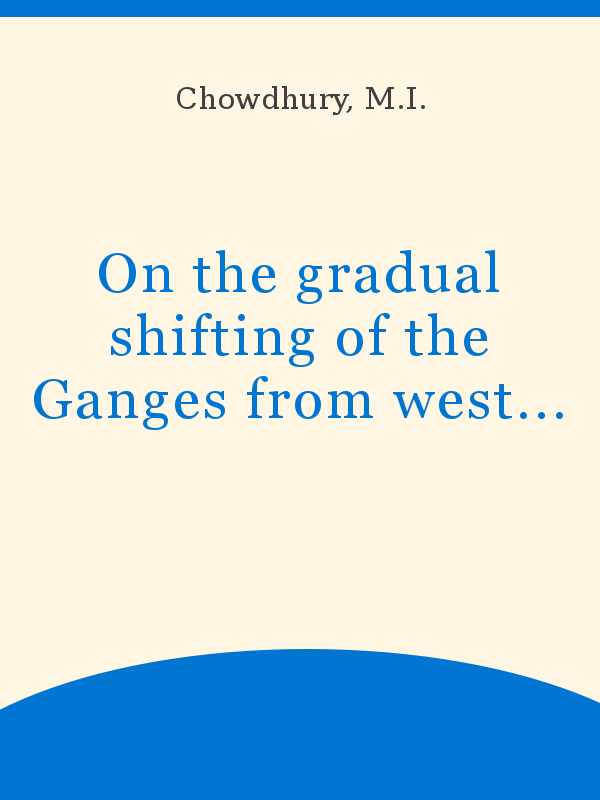 foto de On the gradual shifting of the Ganges from west to east in delta ...