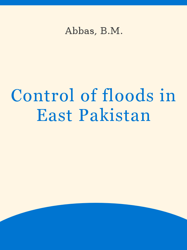 Control Of Floods In East Pakistan Unesco Digital Library
