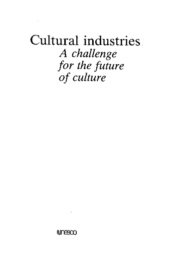 Cultural Industries A Challenge For The Future Of Culture Unesco Digital Library