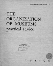 The Organization Of Museums Practical Advice Unesco Digital Library