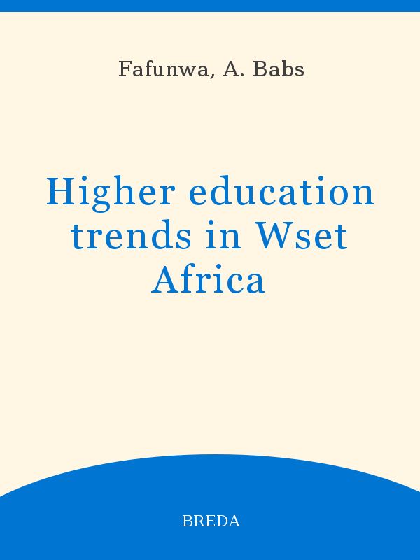Higher Education Trends In Wset Africa Unesco Digital Library