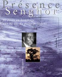 Présence Senghor 90 écrits En Hommage Aux 90 Ans Du Poète
