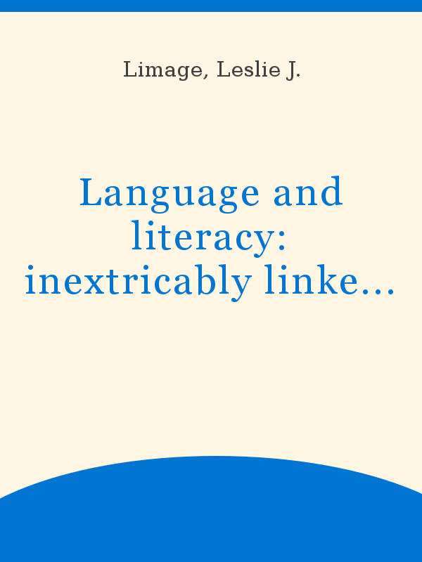 Language And Literacy Inextricably Linked Realities