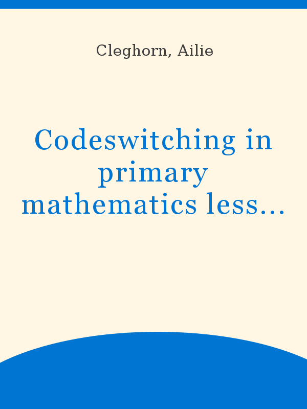 Codeswitching In Primary Mathematics Lessons Sociocultural Considerations Unesco Digital Library