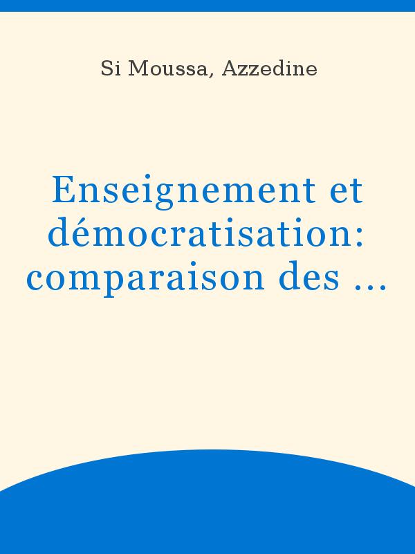 Enseignement et démocratisation: comparaison des effets
