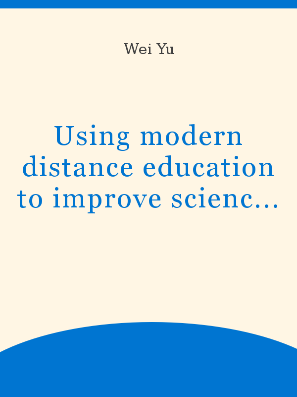 Using Modern Distance Education To Improve Science Education In