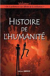 Histoire De L Humanite V I De La Prehistoire Aux Debuts De La Civilisation Unesco Digital Library