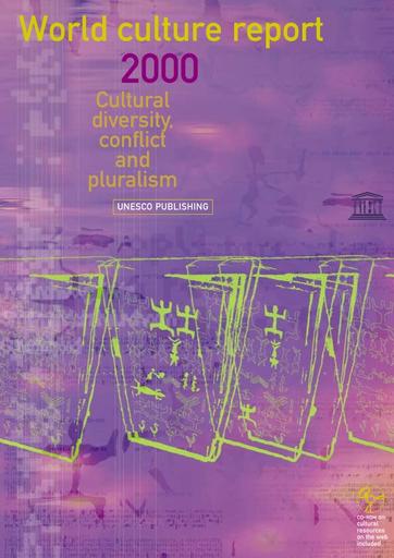 World Culture Report 2000 Cultural Diversity Conflict And Pluralism Unesco Digital Library