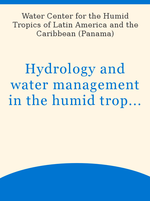 Hydrology And Water Management In The Humid Tropics