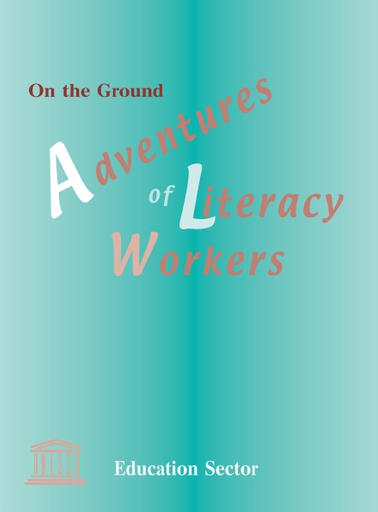 On the ground: adventures of literacy workers - UNESCO
