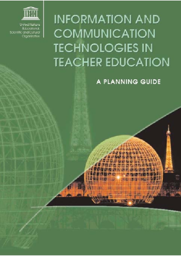Information And Communication Technologies In Teacher Education A Planning Guide Unesco Digital Library