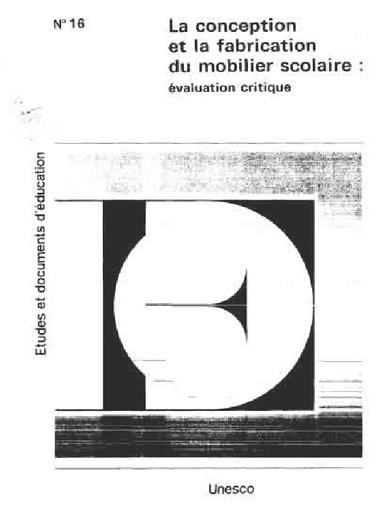 La Conception Et La Fabrication Du Mobilier Scolaire Evaluation Critique Unesco Digital Library