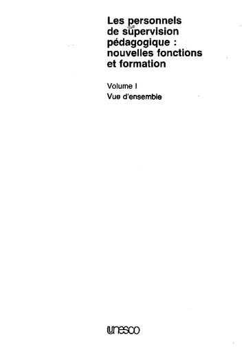 Les Personnels De Supervision Pedagogique Nouvelles Fonctions Et Formation V 1 Vue D Ensemble Unesco Digital Library