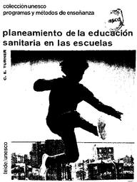 Planeamiento De La Educacion Sanitaria En Las Escuelas Unesco Digital Library