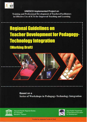 Regional Guidelines On Teacher Development For Pedagogy Technology Integration Working Draft Unesco Digital Library