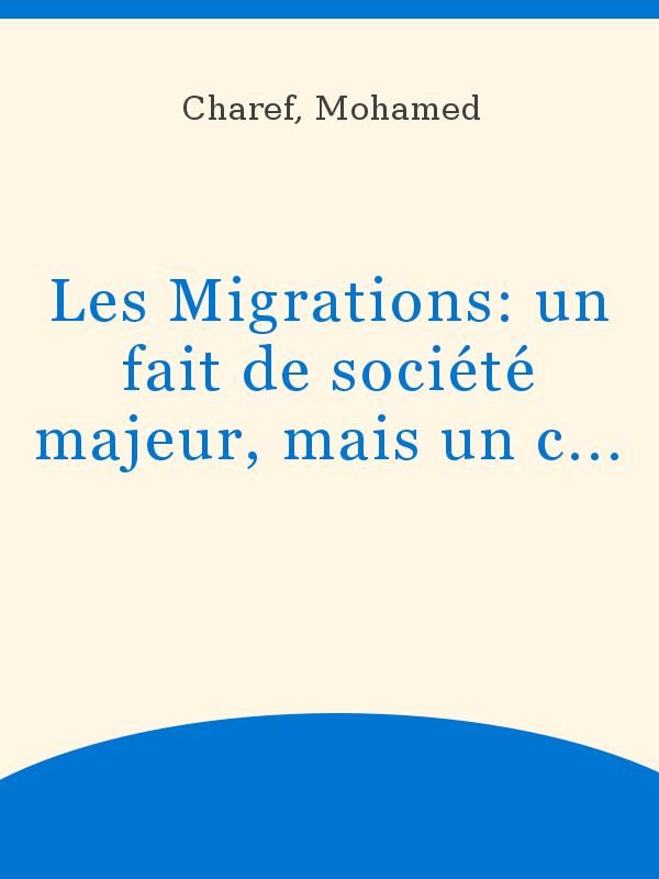 Les Migrations Un Fait De Societe Majeur Mais Un Champ De