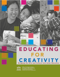 Educating For Creativity Bringing The Arts And Culture Into Asian Education Unesco Digital Library