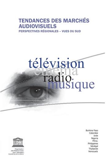 Tendances Des Marches Audiovisuels Perspectives Regionales Vues Du Sud Unesco Digital Library