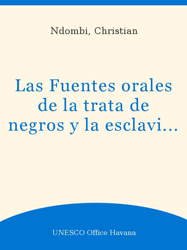 Las Fuentes Orales De La Trata De Negros Y La Esclavitud