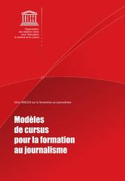 Modeles De Cursus Pour La Formation Au Journalisme Unesco Digital