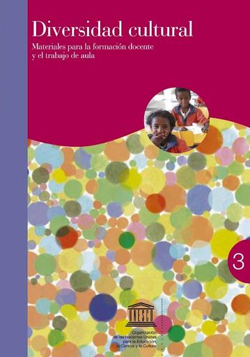 Diversidad cultural: materiales para la formación docente y el trabajo de  aula; volumen 3 - UNESCO Digital Library