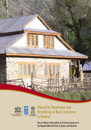 Manual For Restoration And Retrofitting Of Rural Structures In Kashmir How To Reduce Vulnerability Of Existing Structures In Earthquake Affected Areas Of Jammu And Kashmir Unesco Digital Library