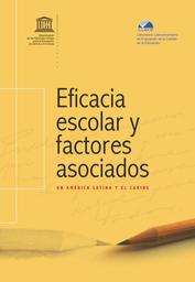 Eficacia Escolar Y Factores Asociados En América Latina Y El