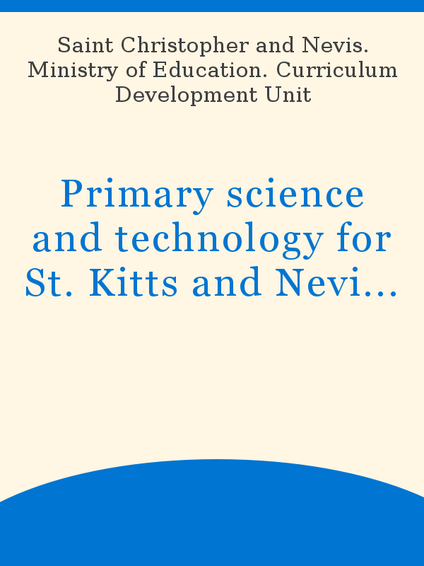 Primary science and technology for St  Kitts and Nevis: a