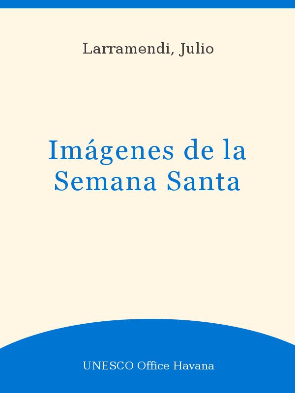 Imágenes De La Semana Santa Unesco Digital Library