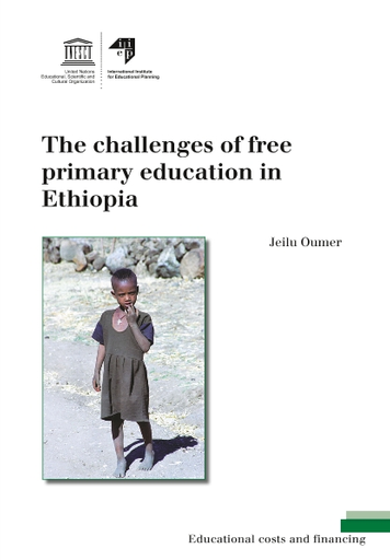 The Challenges of free primary education in Ethiopia - UNESCO
