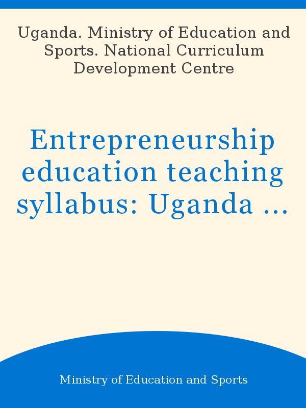 Entrepreneurship education teaching syllabus: Uganda