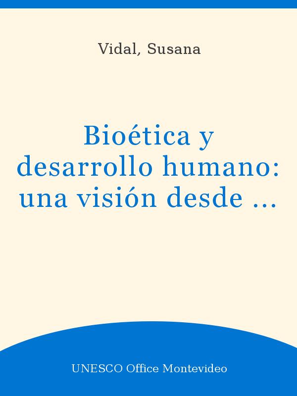 Bioética Y Desarrollo Humano Una Visión Desde América